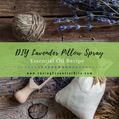 Homemade Lavender Pillow Spray Recipe For Sleep