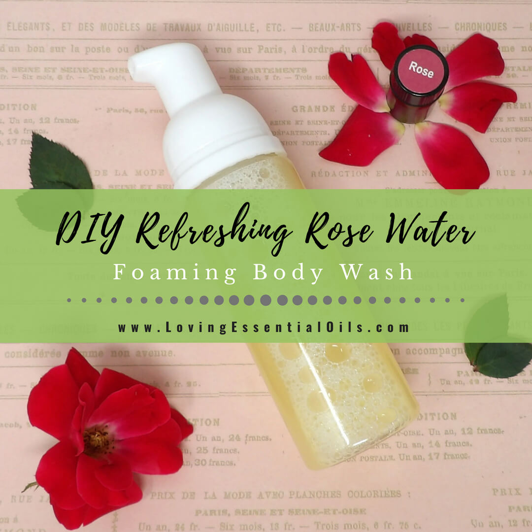 DIY Refreshing Rose Water Foaming Body Wash
