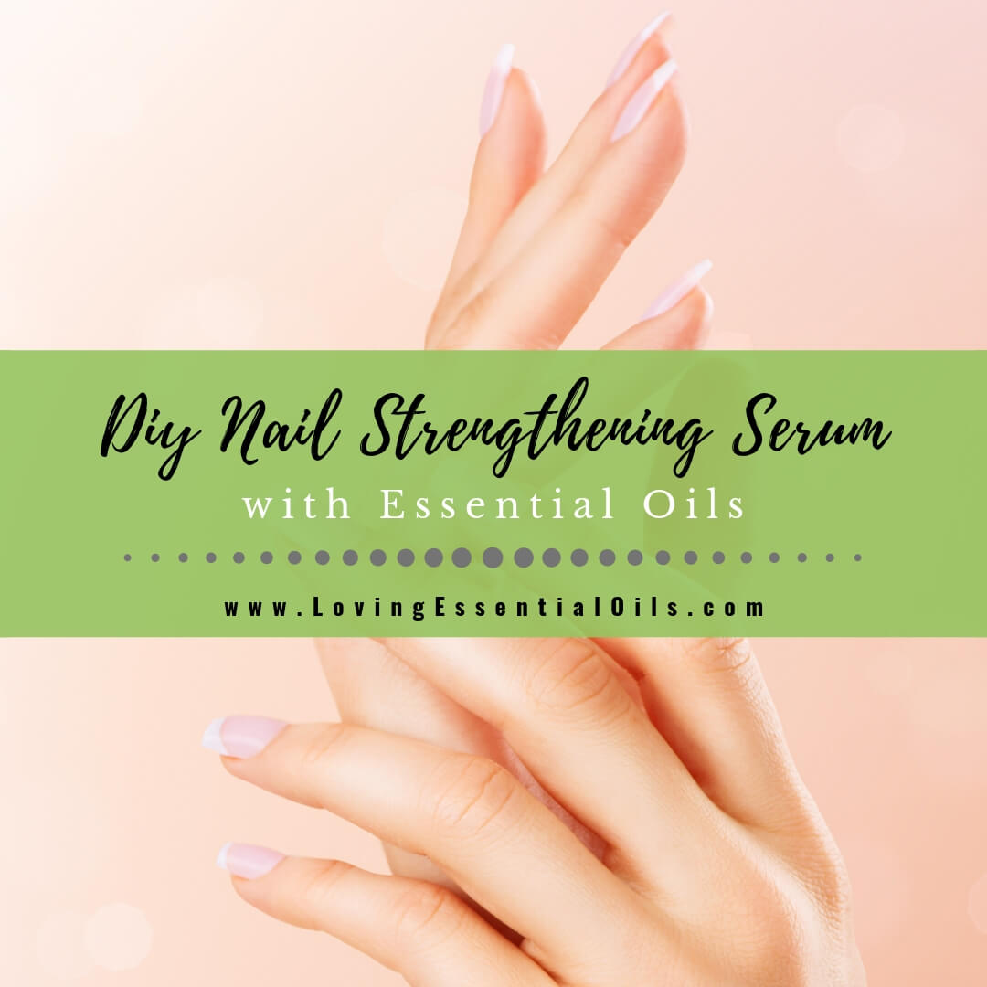 Essential Oils for Nails with Nail Strengthening Serum