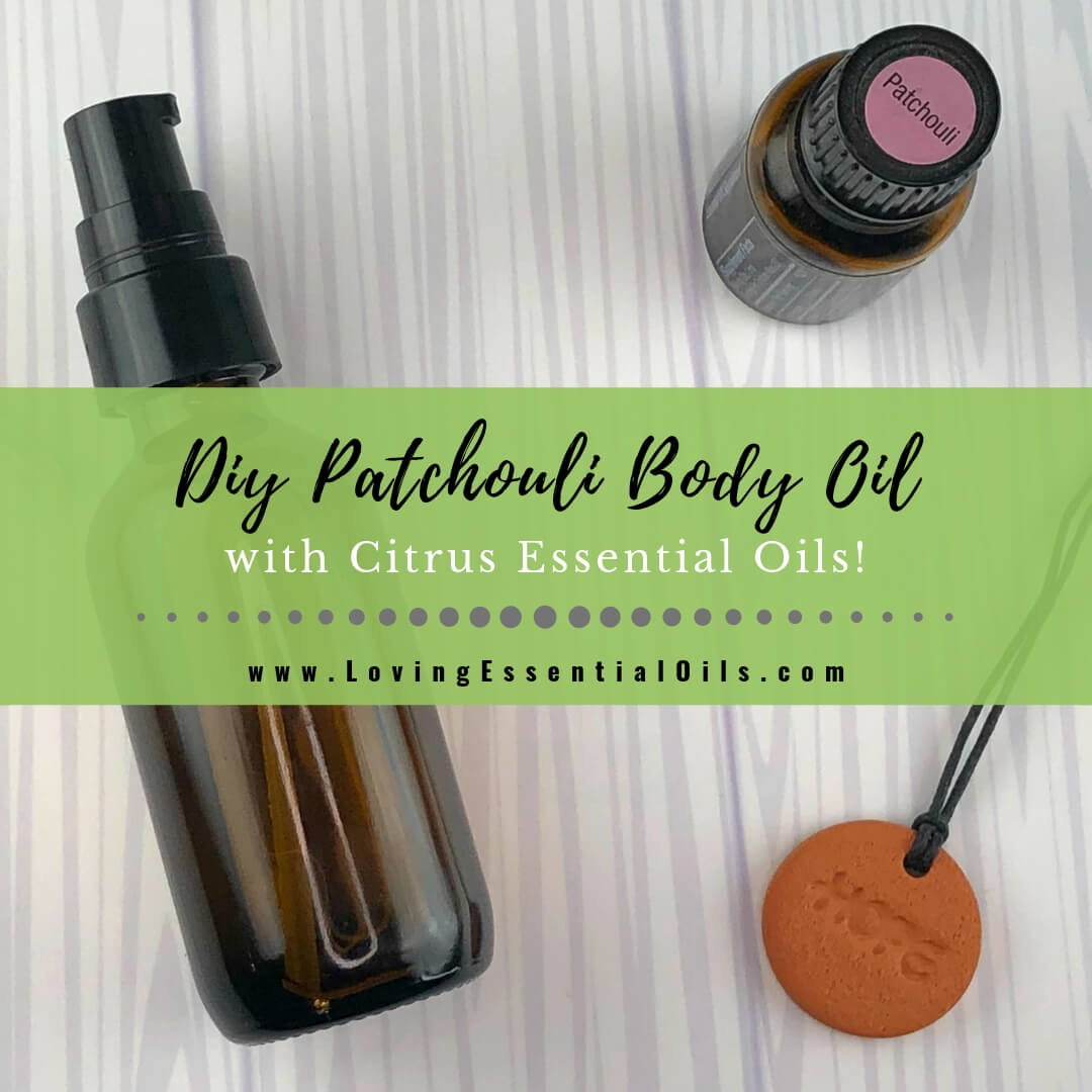 DIY Patchouli Body Oil with Citrus Essential Oils