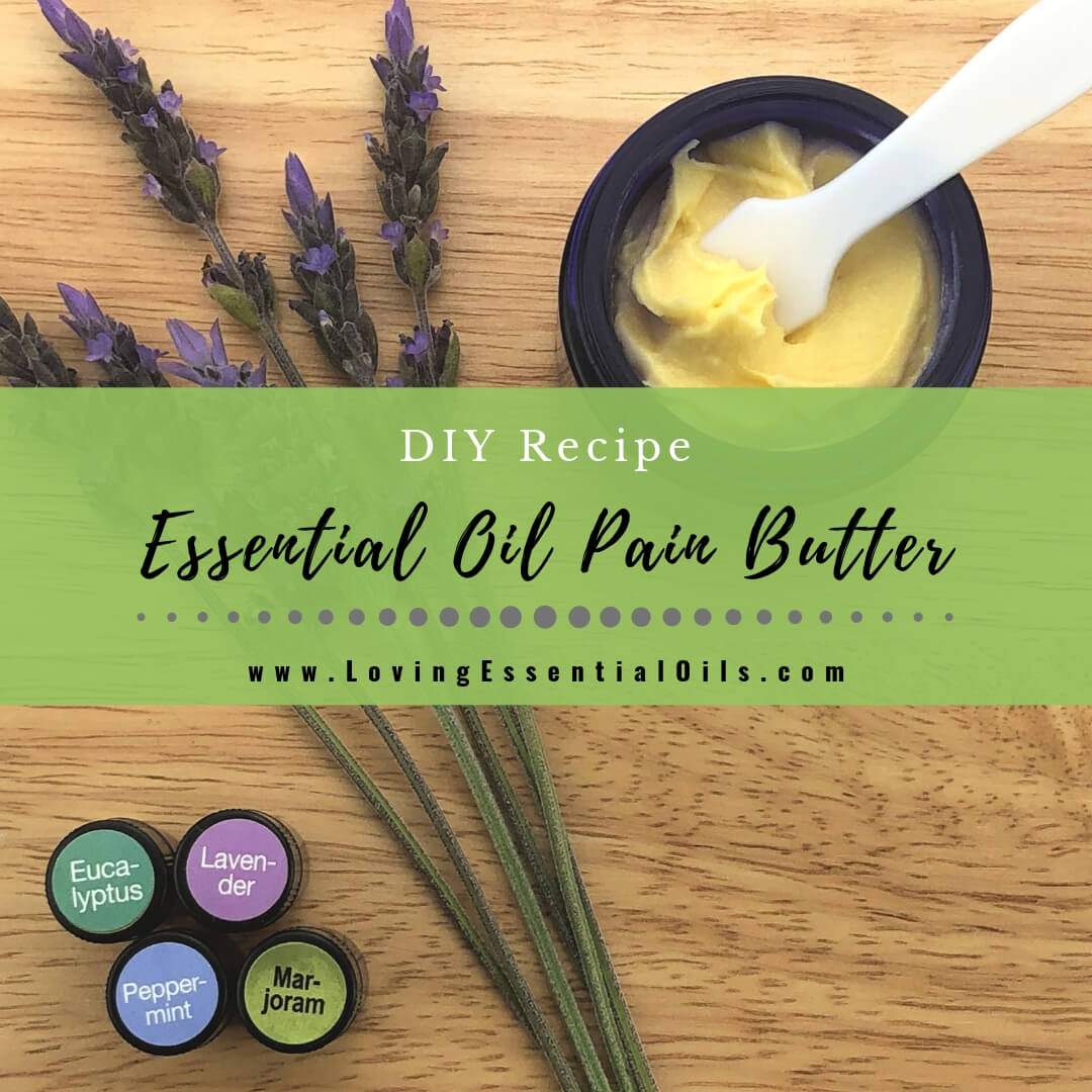 Essential Oil Blend for Pain - Pain Butter Recipe