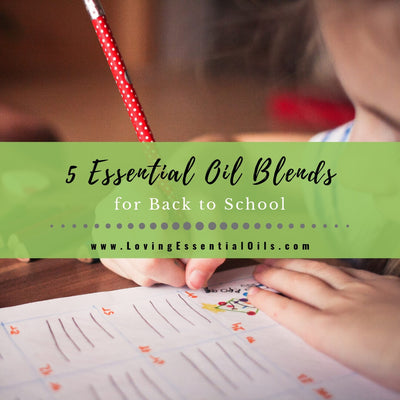 5 Essential Oil Blends for Back to School - DIY Recipes for Kids