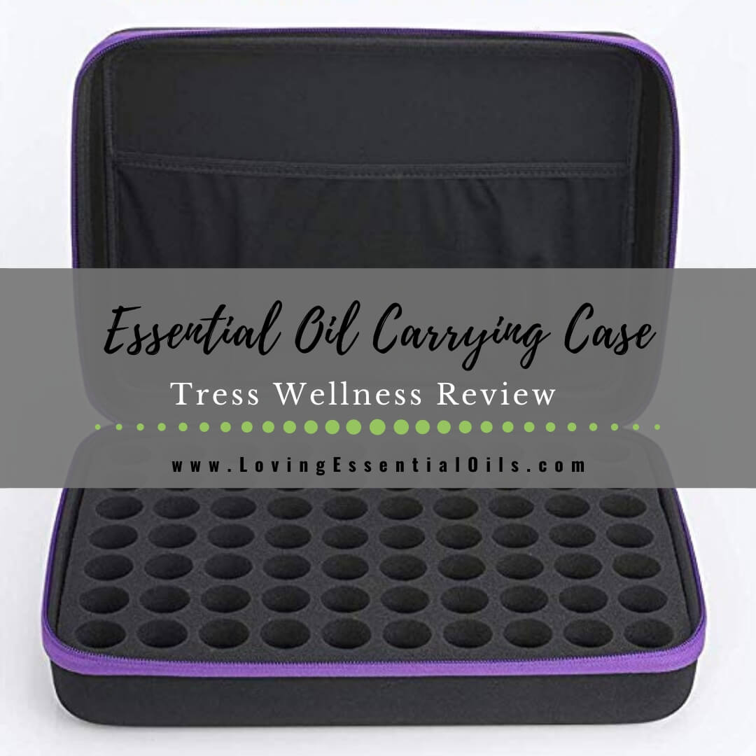 Best Essential Oil Carrying Case Review - Tress Wellness