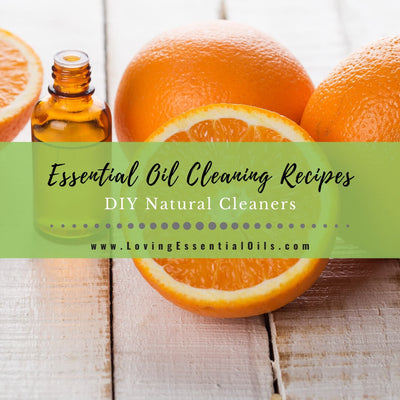 20 Essential Oil Cleaning Recipes - DIY Natural Cleaners