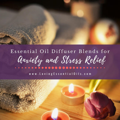 Essential Oil Diffuser Blends for Anxiety and Stress Relief