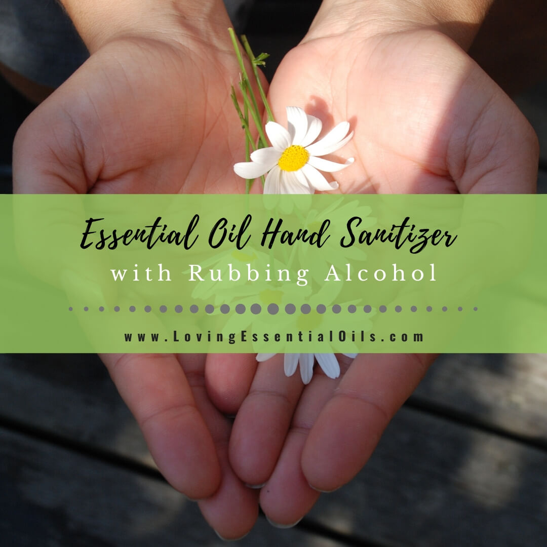 DIY Essential Oil Hand Sanitizer Recipe with Rubbing Alcohol