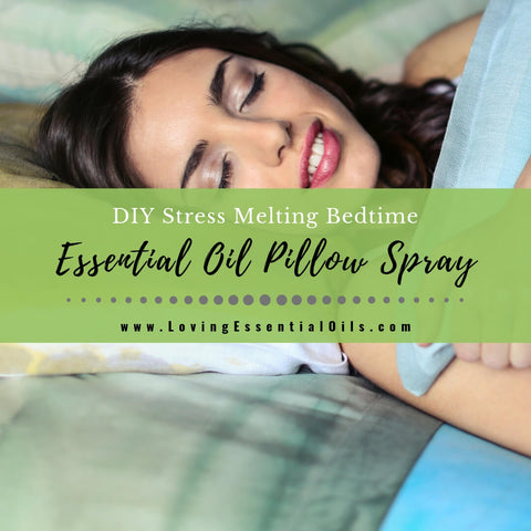 Stress Melting Essential Oil Pillow Spray Recipe For Bedtime