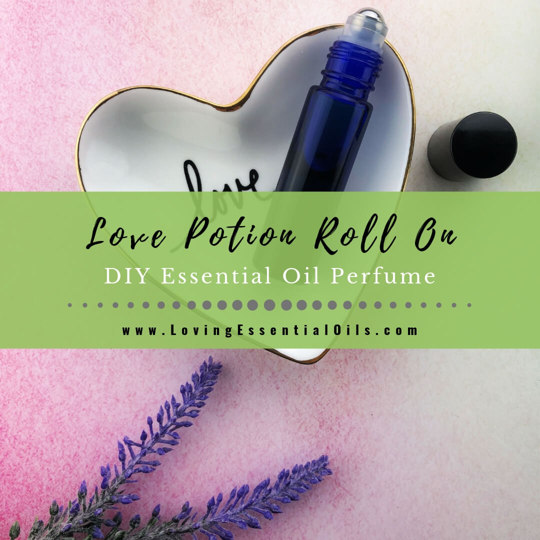 Essential Oil Roll On Perfume Recipe Diy Love Potion Blend