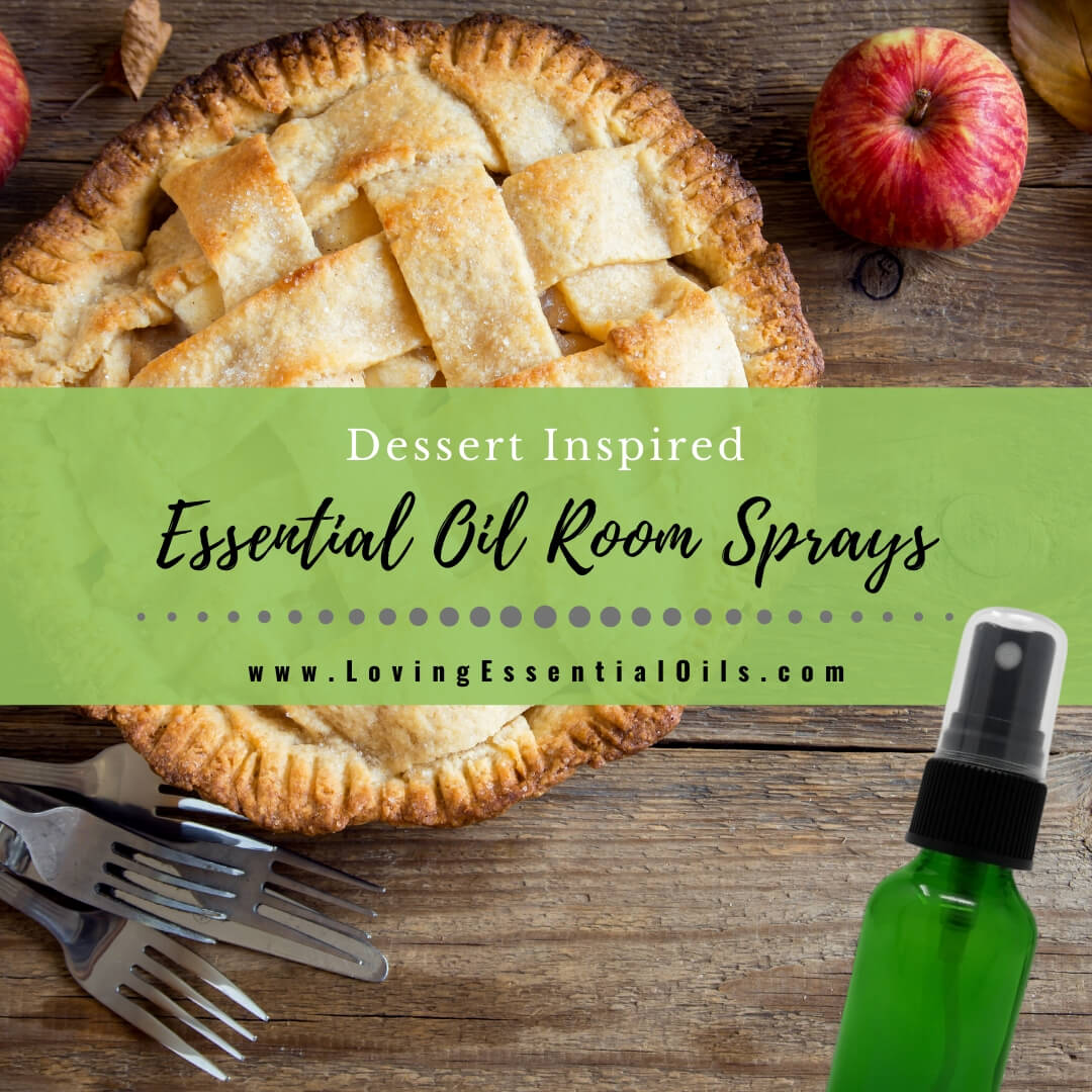 How to Make Essential Oil Room Sprays - 5 Dessert Inspired Spray Recipes