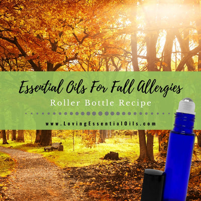 Essential Oils For Fall Allergies - DIY Seasonal Roller Bottle Recipe