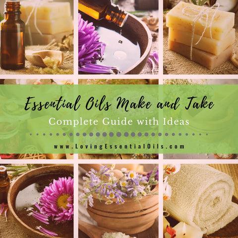 Essential Oils Make and Take Guide with DIY Recipe Ideas