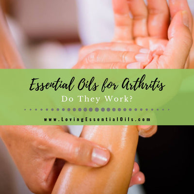 Using Essential Oils for Arthritis: Do They Work?