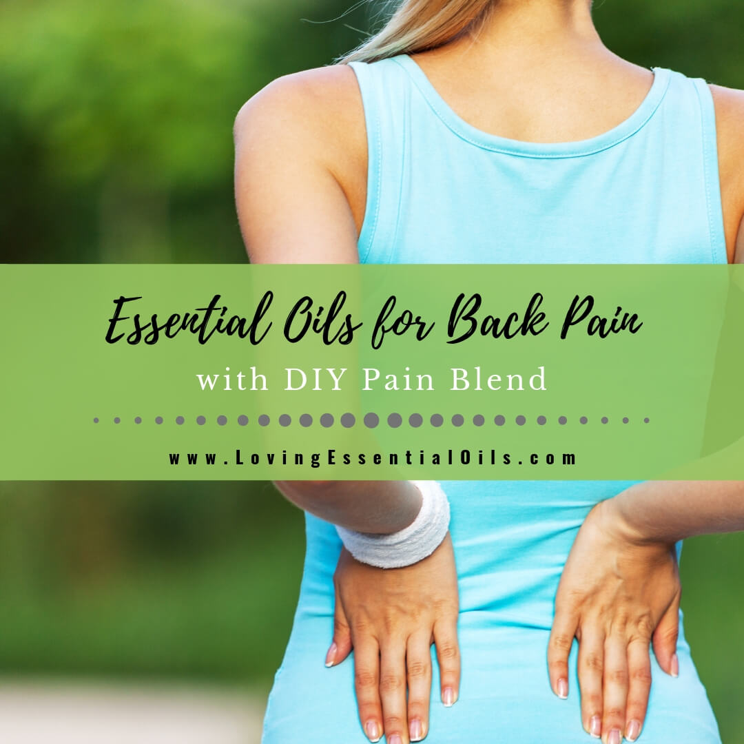 Essential Oils for Back Pain with DIY Pain Blend Recipe