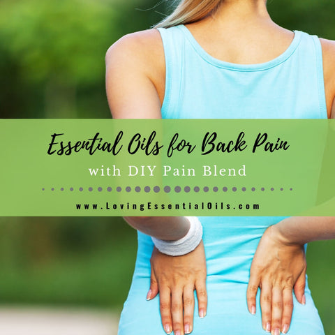 Essential Oils for Back Pain with DIY Pain Blend