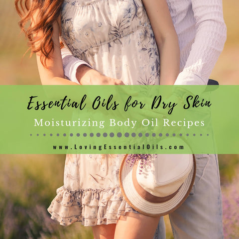 Essential Oils for Dry Skin - DIY Moisturizing Body Oil Recipes