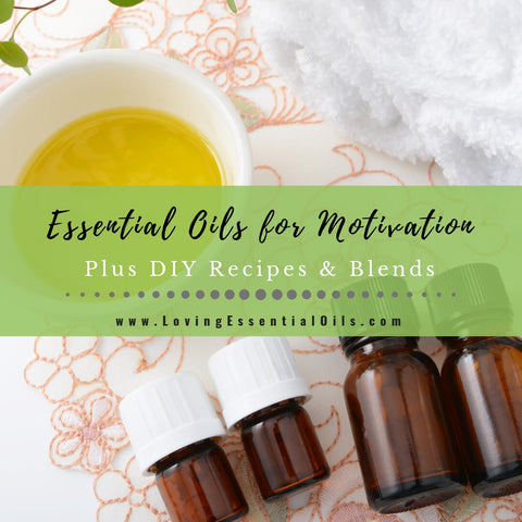 12 Essential Oils for Motivation - Plus DIY Recipes & Blends
