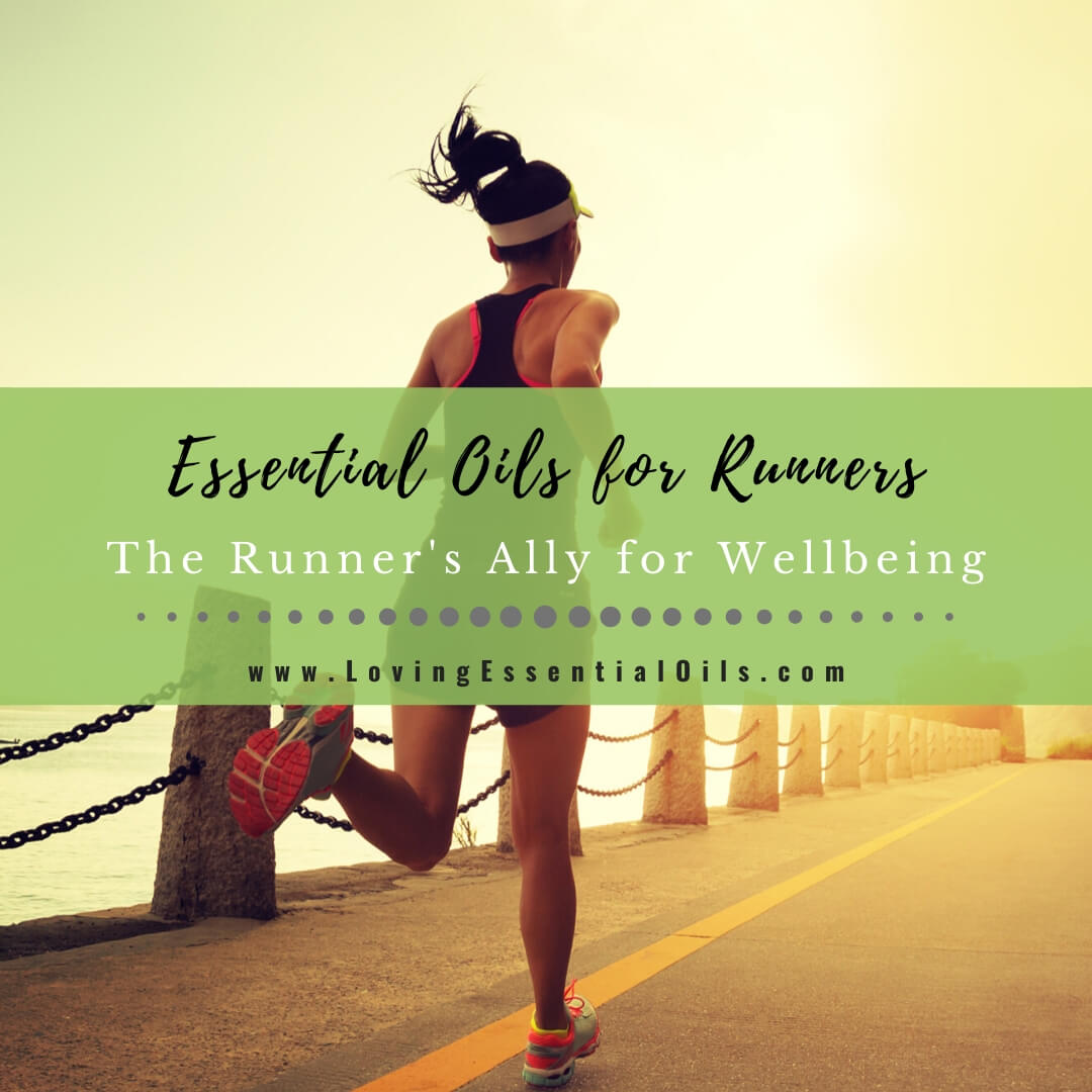 Essential Oils for Runners - The Runner's Ally for Wellbeing