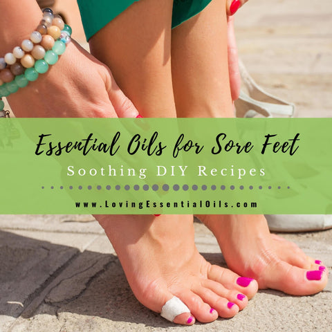 8 Essential Oils for Sore Feet with Soothing DIY Blend Recipes