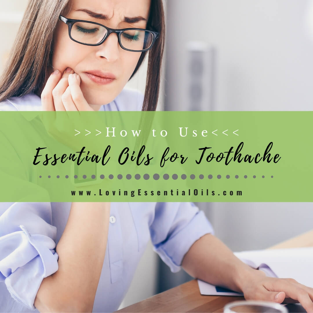 How to Use Essential Oils for Toothache