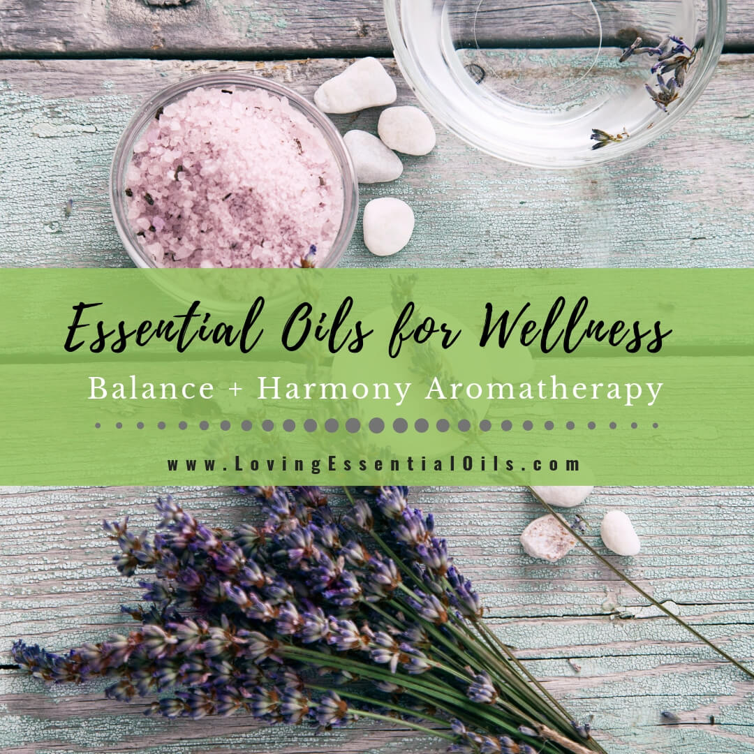 Essential Oils for Wellness - Balance + Harmony Aromatherapy