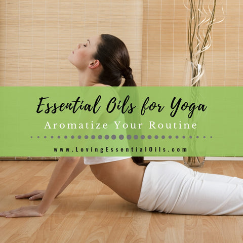 Essential Oils for Yoga - Aromatize Your Routine