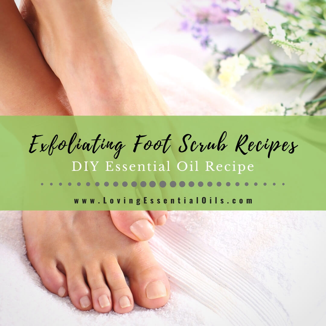 Homemade Exfoliating Foot Scrub With Essential Oils Blend Recipes