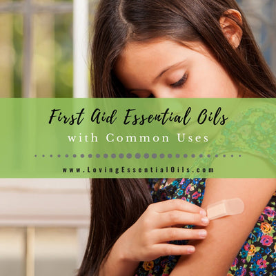First Aid Essential Oils Every Home Should Have With Common Uses