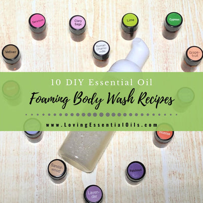 10 Natural Essential Oil Foaming Body Wash Recipes You Will Love