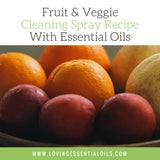 Fruit & Veggie Cleaning Spray Recipe With Essential Oils
