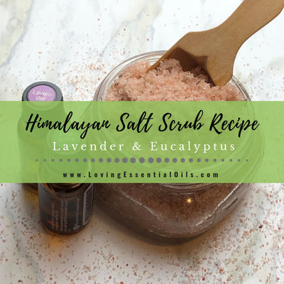 Himalayan Salt Scrub Recipe with Lavender & Eucalyptus Essential Oils