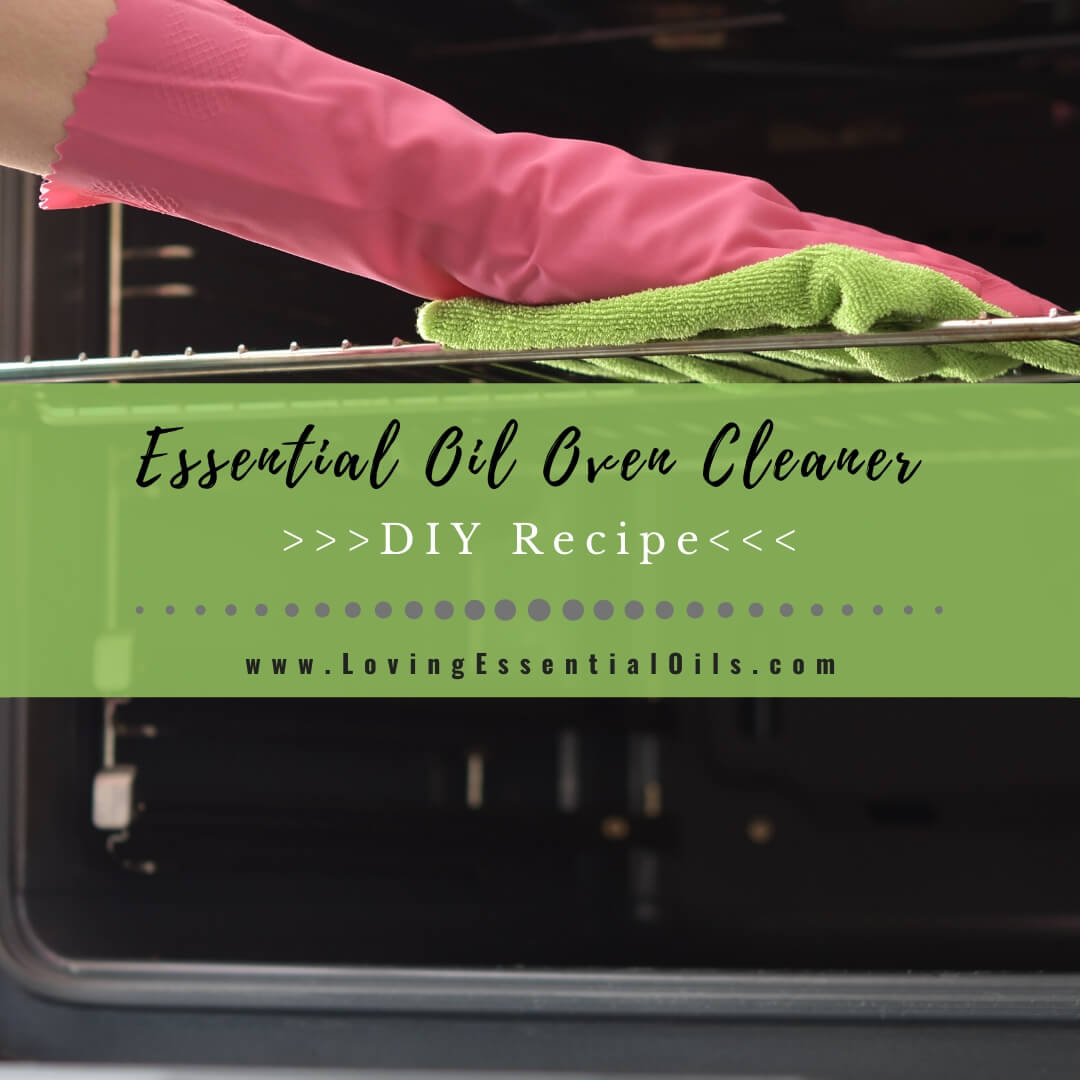 Homemade Essential Oil Oven Cleaner Recipe - DIY Non-Toxic