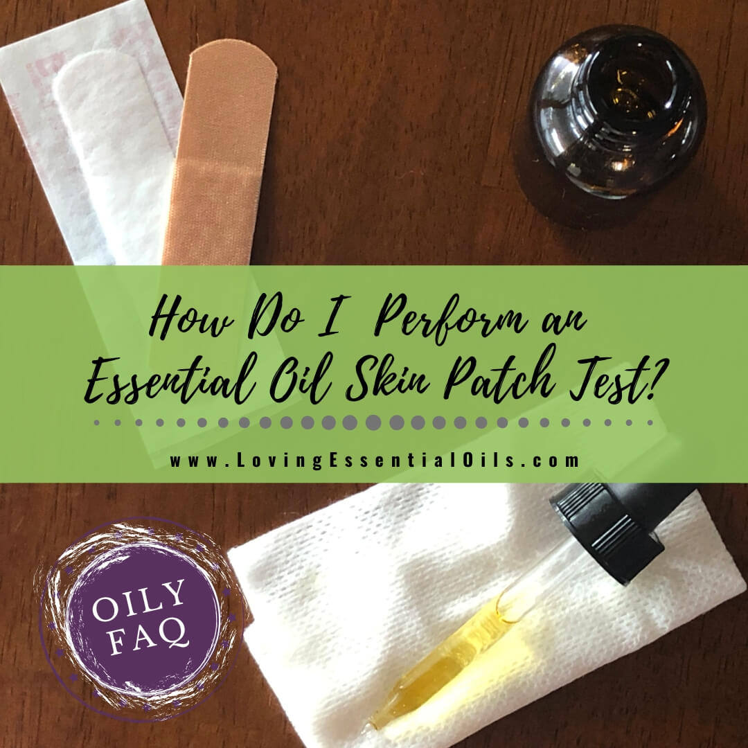 How To Do An Essential Oil Skin Test - Oily FAQ