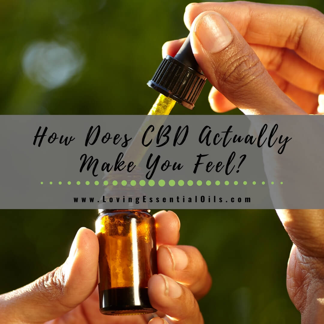 How Does CBD Actually Make You Feel?