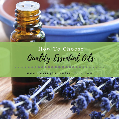 How To Choose Quality Essential Oils