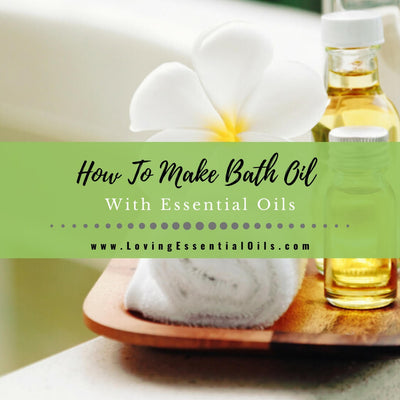 How To Make Bath Oil With Essential Oils