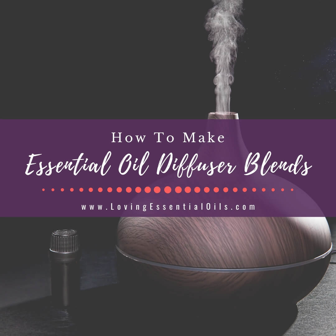 How To Make Custom Essential Oil Blends For Diffuser