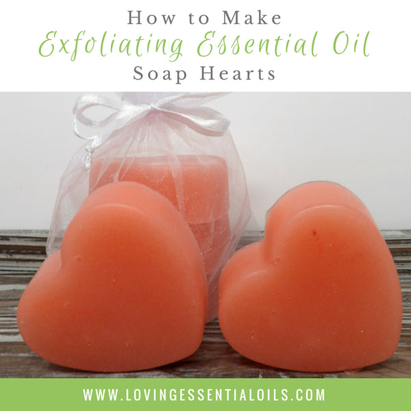 How To Make Exfoliating Essential Oil Soap Hearts