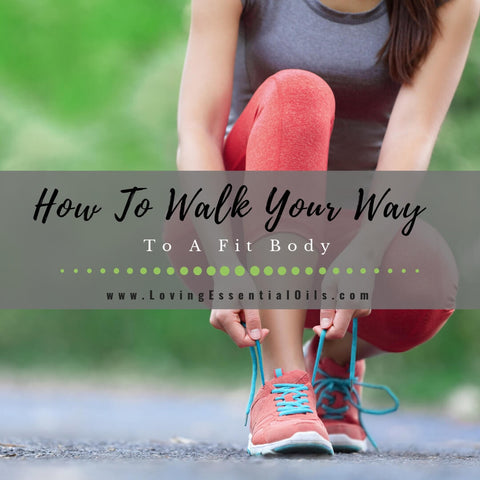 How To Walk Your Way To A Fit Body
