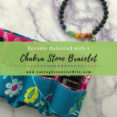 How to Become Balanced with a Chakra Stone Bracelet