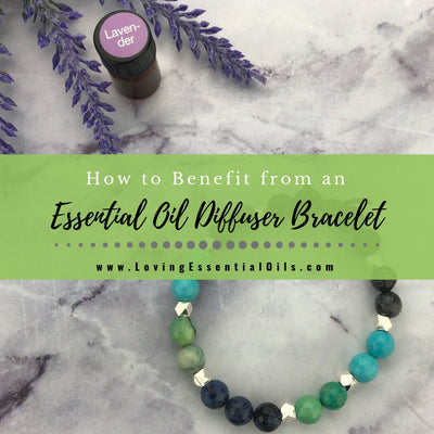 How to Benefit from an Essential Oil Diffuser Bracelet & Best Oils to Use