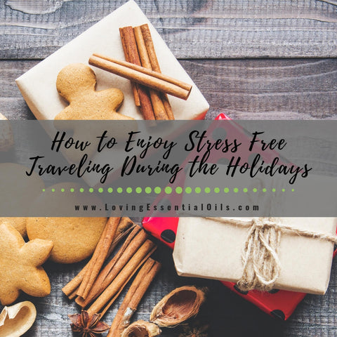 How to Enjoy Stress Free Traveling During the Holidays