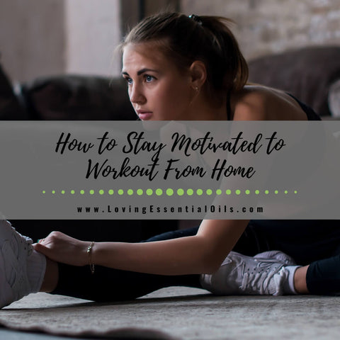 How to Stay Motivated to Workout From Home