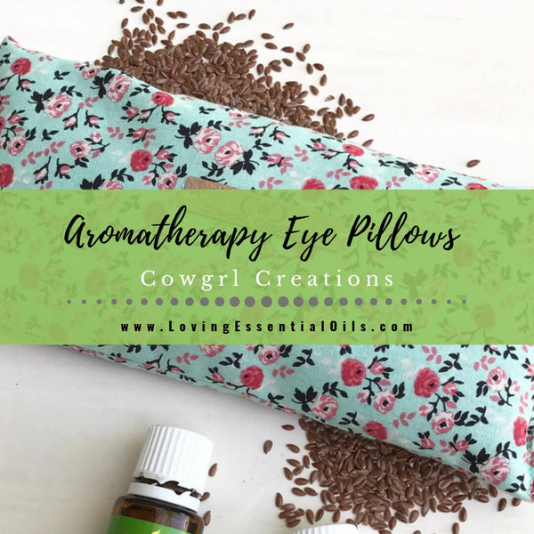 How to Use Aromatherapy Eye Pillows - Cowgrl Creations