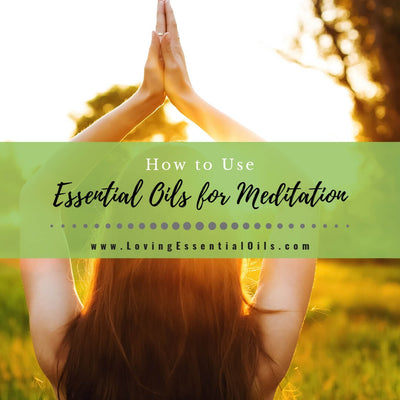 How to Use Essential Oils for Meditation