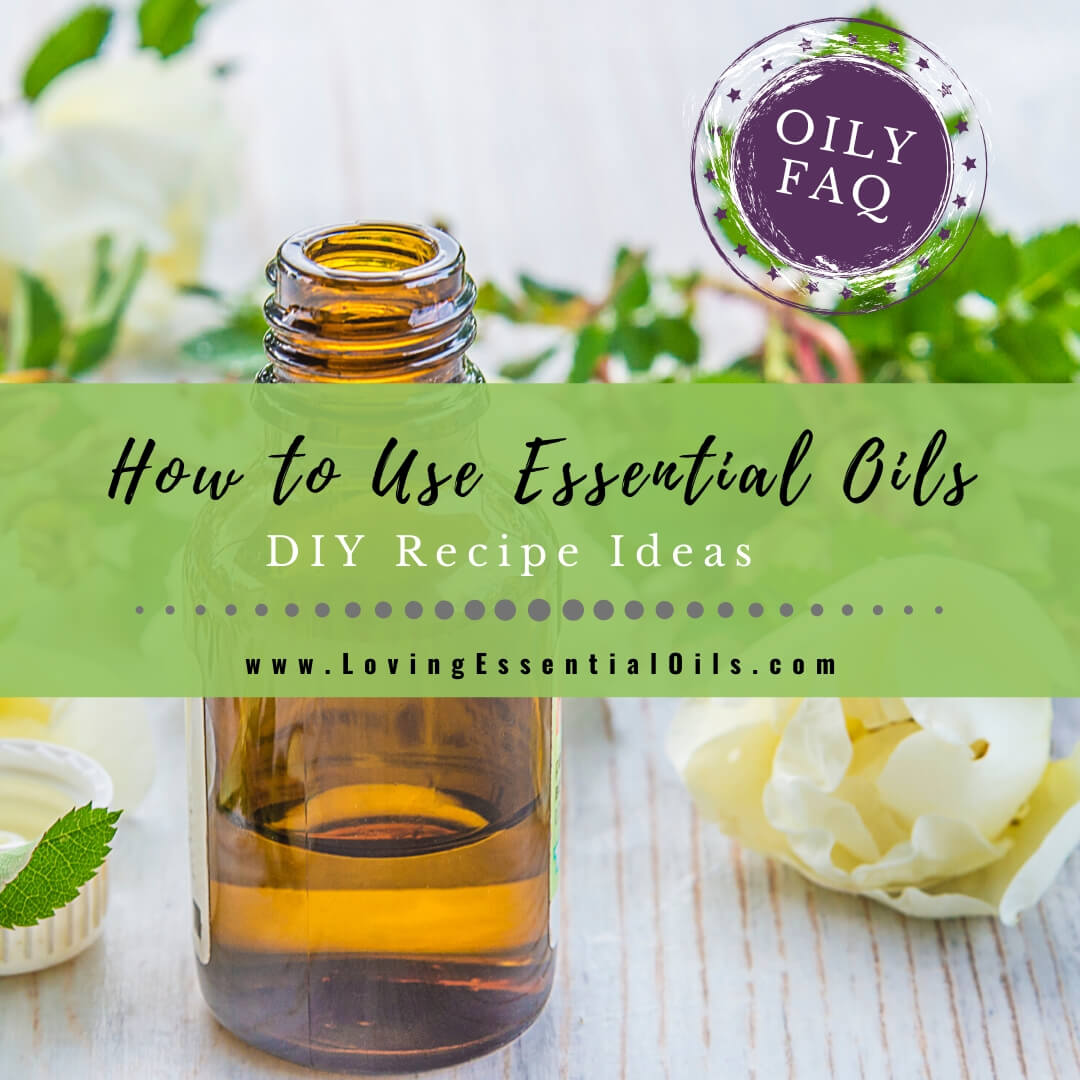 How to Use Essential Oils for Aromatherapy Guide - Oily FAQ