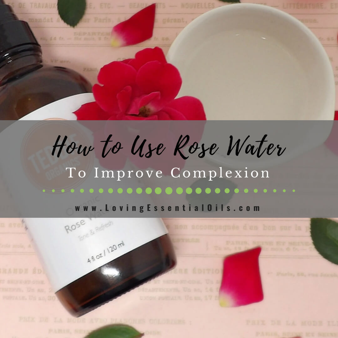 How to Use Natural Rose Water to Improve Complexion