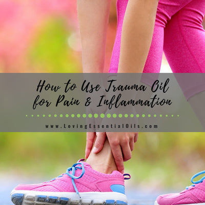 How to Use Trauma Oil for Pain and Inflammation - DIY Recipe