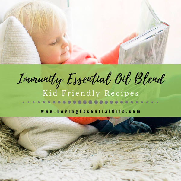 Immunity Essential Oil Blend - Kid Friendly Recipes