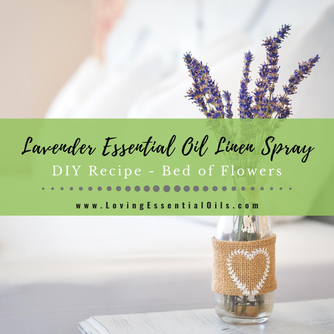 Diy Lavender Essential Oil Linen Spray Recipe Bed Of Flowers