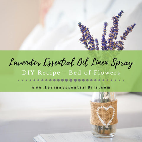 DIY Lavender Essential Oil Linen Spray Recipe - Bed of Flowers